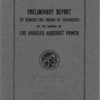Preliminary report of Consulting Board of Engineers of the Bureau of the Los Angeles Aqueduct Power to the Board of Public Works.